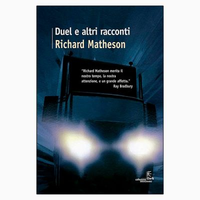 "La copertina di ""Duel e altri racconti"" di Richard Matheson (Fanucci)"