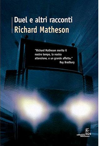 """La copertina del libro """"Duel e altri racconti"""", scritto da Richard Matheson e pubblicato da Fanucci"""