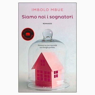 """La copertina del libro """"Siamo noi i sognatori"""" di Imbolo Mbue (Garzanti)"""