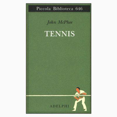 """La copertina del libro """"Tennis"""", scritto da John McPhee e pubblicato da Adelphi"""