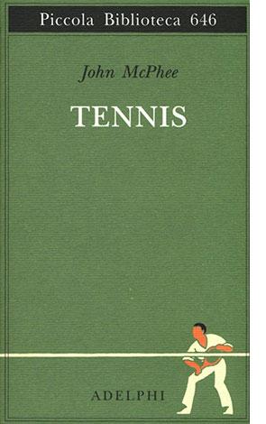 "La copertina del libro ""Tennis"" di John McPhee (Adelphi)"