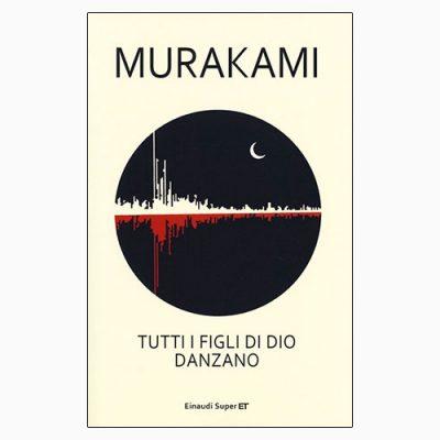 """La copertina di """"Tutti i figli di Dio danzano"""" di Murakami (Einaudi)"""