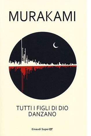 """La copertina del libro """"Tutti i figli di Dio danzano"""", scritto da Murakami e pubblicato da Einaudi"""