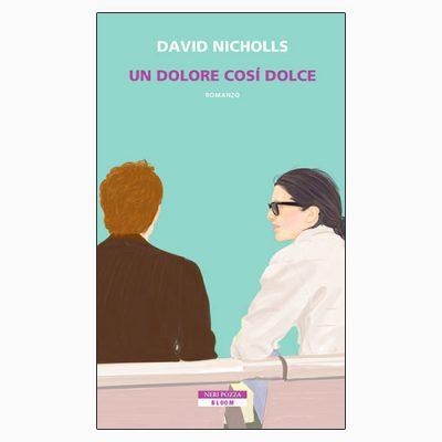 """La copertina del libro """"Un dolore così dolce"""", scritto da David Nicholls e pubblicato da Neri Pozza"""