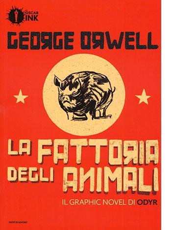 """La copertina del libro """"La fattoria degli animali"""", scritto da George Orwell e disegnato da Odyr per Mondadori"""