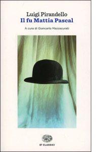 """La copertina del libro """"Il fu Mattia Pascal"""" di Luigi Pirandello (Einaudi)"""