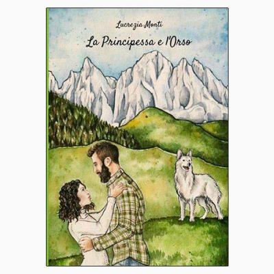 """La copertina del libro """"La principessa e l'orso"""", scritto da Lucrezia Monti e pubblicato da StreetLib"""