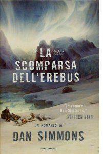 """La copertina del libro """"La scomparsa dell'Erebus"""", scritto da Dan Simmons e pubblicato da Mondadori"""