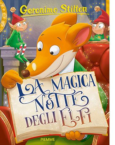 """La copertina del libro """"La magica notte degli elfi"""" di Geronimo Stilton (Piemme)"""
