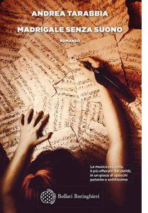 """La copertina del libro """"Madrigale senza suono"""" di Andrea Tarabbia (Bollati Boringhieri)"""