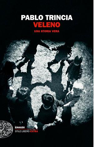 """La copertina del libro """"Veleno"""", scritto da Pablo Trincia e pubblicato da Einaudi"""