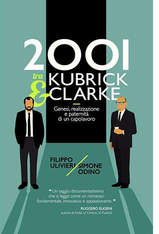 """La copertina del libro """"2001 tra Kubrick & Clarke"""" di Filippo Ulivieri e Simone Odino (StreetLib)"""