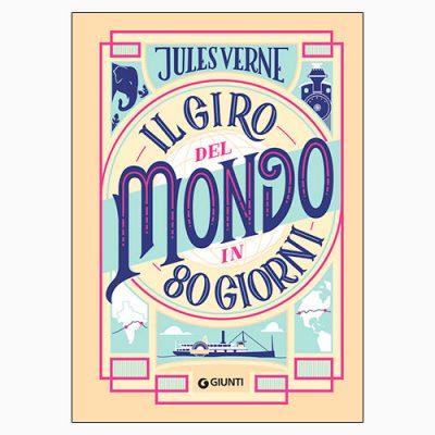 """La copertina del libro """"Il giro del mondo in 80 giorni"""" di Jules Verne (Giunti)"""