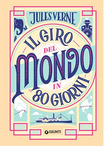 """La copertina del libro """"Il giro del mondo in 80 giorni"""", scritto da Jules Verne e pubblicato da Giunti"""
