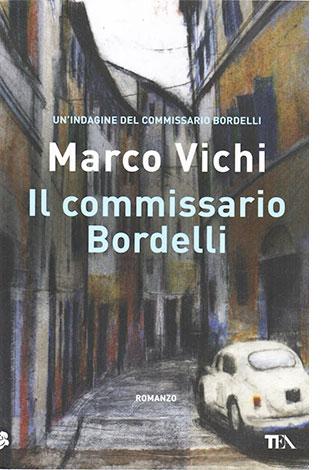 """La copertina del libro """"Il commissario Bordelli"""" di Marco Vichi (TEA)"""