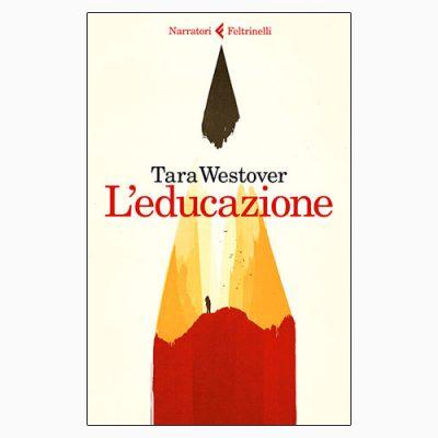 """La copertina de """"L'educazione"""", libro di Tara westover (Feltrinelli)"""