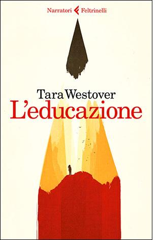"""La copertina de """"L'educazione"""", libro scritto d Tara Westover e pubblicato da Feltrinelli"""