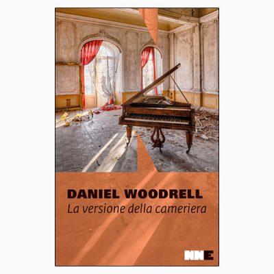 """La copertina del libro """"La versione della cameriera"""" di Daniel Woodrell (NN Editore)"""