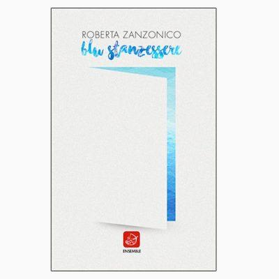 """La copertina del libro """"Blu Stanzessere"""" di Roberta Zanzonico (Ensemble)"""