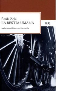 """La copertina del libro """"La bestia umana"""", scritto da Émile Zola e pubblicato da Rizzoli"""