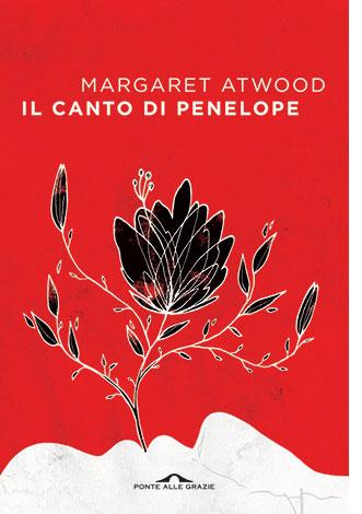 """La copertina del libro """"Il canto di Penelope"""", scritto da Margaret Atwood e pubblicato da Ponte alle Grazie"""