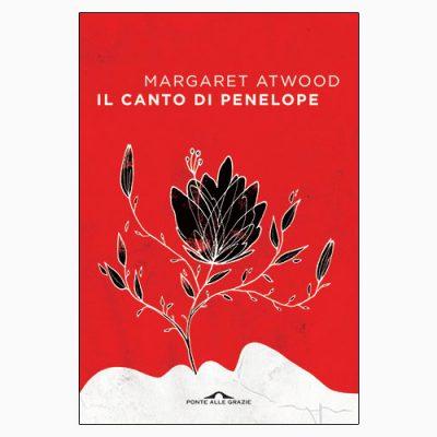 """La copertina del libro """"Il canto di Penelope"""" di Margaret Atwood (Ponte alle Grazie)"""
