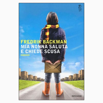 """La copertina del libro """"Mia nonna saluta e chiede scusa"""" di Fredrik Backman (Mondadori)"""