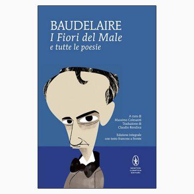 """La copertina del libro """"I Fiori del Male e tutte le poesie"""" di Charles Baudelaire (Newton Compton Editori)"""