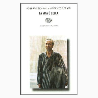 """La copertina del libro """"La vita è bella"""" di Roberto Benigni e Vincenzo Cerami (Einaudi)"""