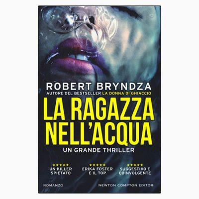 """La copertina del libro """"La ragazza nell'acqua"""" di Robert Bryndza (Newton Compton Editori)"""