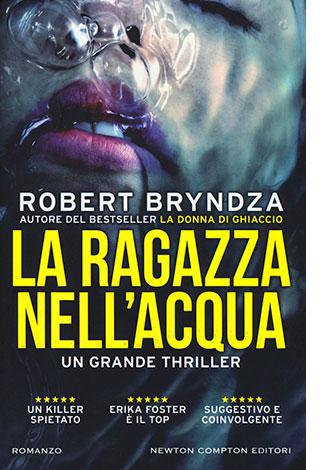 """La copertina del libro """"La ragazza nell'acqua"""", scritto da Robert Bryndza e pubblicato da Newton Compton Editori"""