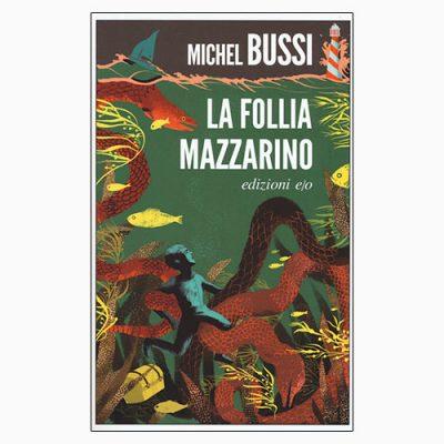 """La copertina del libro """"La follia di Mazzarino"""", scritto da Michel Bussi e pubblicato da edizioni e/o"""