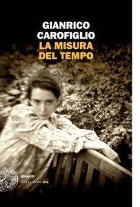 """La copertina del libro """"La misura del tempo"""" di Gianrico Carofiglio (Einaudi)"""