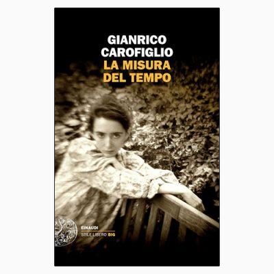 """La copertina del libro """"La misura del tempo"""", scrito da Gianrico Carofiglio e pubblicato da Einaudi"""