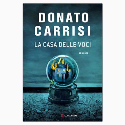 """La copertina del libro """"La casa delle voci"""" di Donato Carrisi (Longanesi)"""
