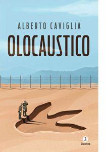 """La copertina del libro """"Olocaustico"""", scritto da Alberto Caviglia e pubblicato da """"La Giuntina"""""""
