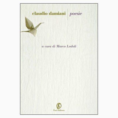 """La copertina del libro """"Poesie"""", scritto da Claudio Damiani e pubblicato da Fazi Editore"""