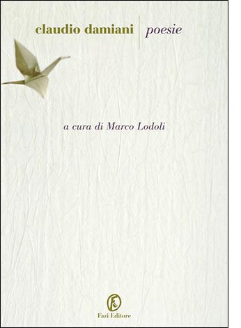"""La copertina del libro """"Poesie"""" di Claudio Damiani (Fazi Editore)"""