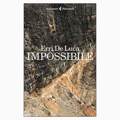 """la scheda del libro """"Impossibile"""" di Erri De Luca (Feltrinelli)"""
