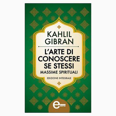 """La copertina del libro """"L'arte di conoscere se stessi"""" di Kahlil Gibran (Newton Compton Editore)"""