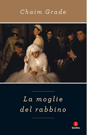 """La copertina del libro """"La moglie del rabbino"""", scritto da Chaim Grade e pubblicato da La Giuntina"""