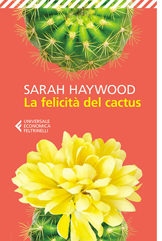"""La copertina del libro """"La felicità del cactus"""", scritto da Sarah Heywood e pubblicato da Feltrinelli"""