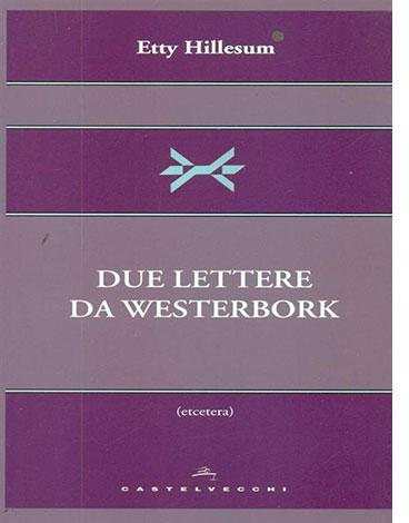 """La copertina del libro """"Due lettere da Westerbork"""" di Etty Hillesum (Castelvecchi)"""