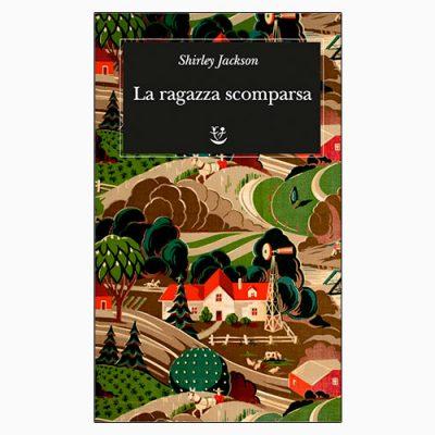 """La copertina del libro """"La ragazza scomparsa"""", scritto da Shirley Jackson e pubblicato da Adelphi"""