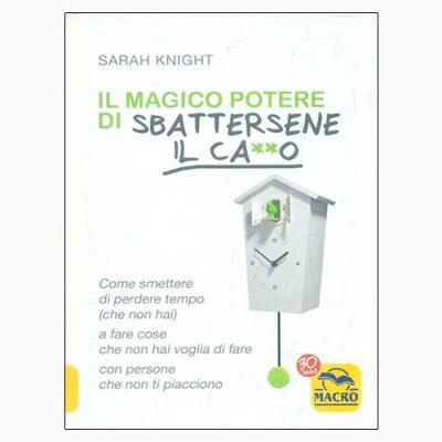 """""""Il magico potere di sbattersene il ca**o"""" di Sarah Knight (Macro Edizioni)"""