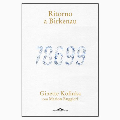 """RITORNO A BIRKENAU"" DI G. KOLINKA E M. RUGGIERI"