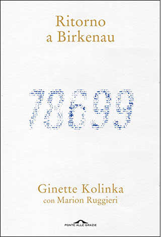 """La copertina del libro """"Ritorno a Birkenau"""", scritto da Ginette Kolinka con Marion Ruggieri e pubblicato da Ponte alle Grazie"""