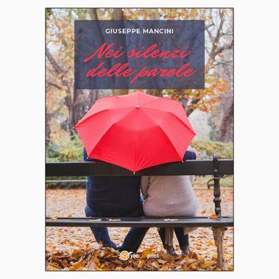 """La copertina del libro """"Nei silenzi delle parole"""", scritto da Giuseppe Mancini e pubblicato da youcanprint"""