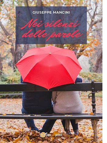 """La copertina del libro """"Nei silienzi delle parole"""" di Giuseppe Mancini (youcanprint)"""