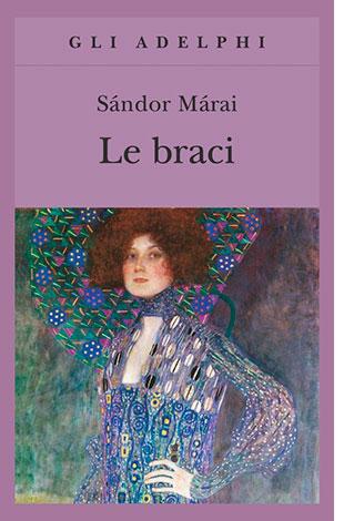 "La copertina del libro ""Le braci"" di Sándor Márai (Adelphi)"